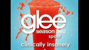 Clinically Insanely Crazy for You Glee Spoof Song