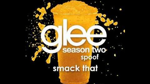 Glee Spoof Song Smack That (Finchel Duet)