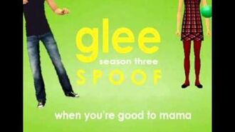 When You're Good to Mama Glee Spoof Song