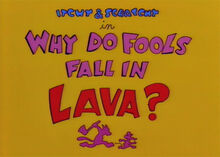 Why do fools fall in lava 1