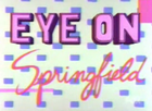 Eye on Springfield 2