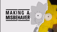 Making a Misbehaver
