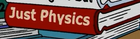 Just Physics