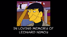 Leonard Nimoy -in loving memory