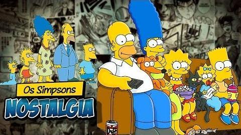 Veja o vídeo do canal Nostalgia sobre Os Simpsons