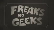 Freaks, No Geeks