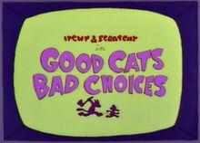 Good cats bad choices 1