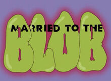 Married to the blob thoh17