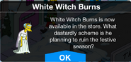 White Witch Burns Available Message