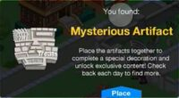 What happened When You collect a mysterious artifact