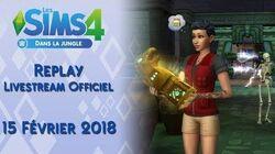 Livestream officiel - Les Sims 4 Dans la jungle - 15 février 2018