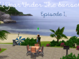 A Year Under The Sunset/Episode 1