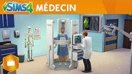 Les Sims 4 Au travail - Trailer de gameplay médecin officiel