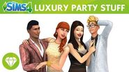 The Sims 4 Luxury Party Stuff Official Trailer