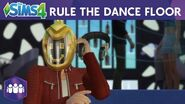 The Sims 4 Get Together Rule The Dance Floor Official Trailer