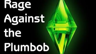 Rage Against the Plumbob