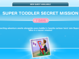 Super Toddler Secret Mission