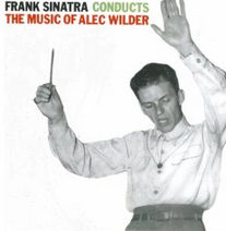 Frank Sinatra Conducts the Music of Alec Wilder