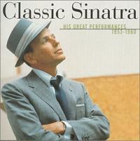 Classic Sinatra His Greatest Performances 1953–1960
