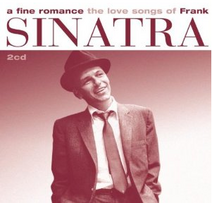 A Fine Romance The Love Songs of Frank Sinatra