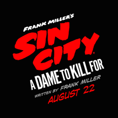 Sin City: A Dame To Kill For.