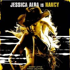 Jessica Alba is Nancy.