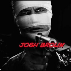 Josh Brolin.