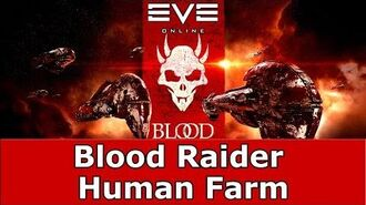 EVE Online Quick Guide To - Blood Raider Human Farm