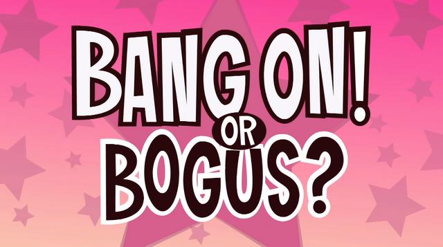 File:Bang on or bogus.png