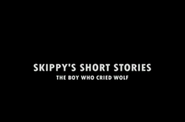 Skippy's Short Stories The Boy Who Cried Wolf