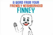 A Word From Your Friendly Neighborhood Finney