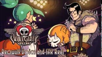 Skullgirls Encore - Beowulf Voice and SFX Reel (Updated)