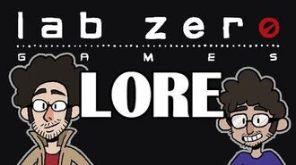 LORE -- Lab Zero Lore in a Minute!