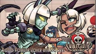 Skullgirls Encore - Robo Fortune Voice and SFX Reel