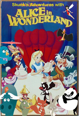 Skunk's Adventures with Alice in Wonderland