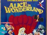Skunk's Adventures with Alice in Wonderland