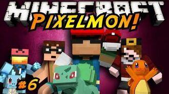 Minecraft Pixelmon Episode 6!