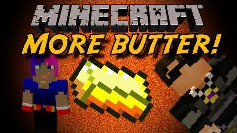 Minecraft MORE BUTTER!