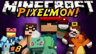 Minecraft Pixelmon Episode 8!