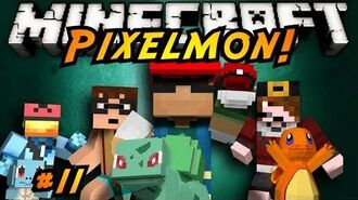 Minecraft Pixelmon Episode 11!