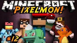 Minecraft Pixelmon Episode 12!