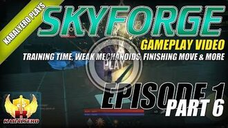 Skyforge Open Beta Gameplay E1P6 Training Time, Weak Mechanoids, Finishing Move & More