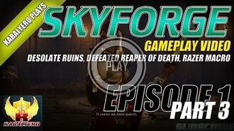 Skyforge Open Beta Gameplay E1P3 Desolate Ruins, Defeated Reaper Of Death, Razer Macro & More