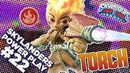 Skylanders Power Play Torchl Skylanders Trap Team l Skylanders