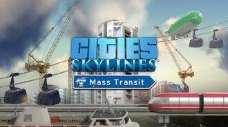 """Cities Skylines - """"Mass Transit"""" Announcement Trailer"""