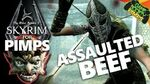 Assaulted Beef - Skyrim for Pimps (S7E17)