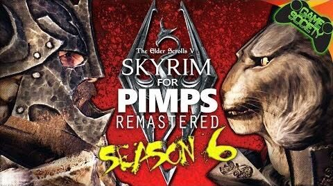Skyrim For Pimps REMASTERED Season 6 - GameSocietyPimps