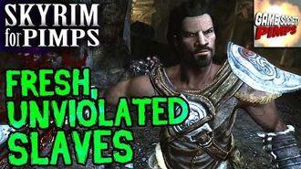 Skyrim for Pimps - Fresh, Unviolated Slaves (S6E34) - GameSocietyPimps