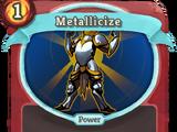 Metallicize