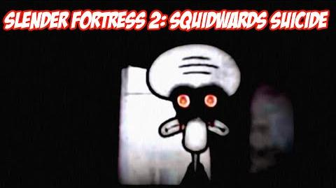 Slender Fortress 2 Squidward's Suicide.
